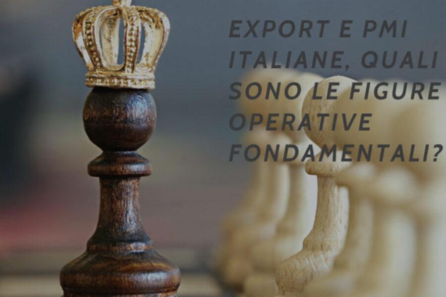 Export e PMI italiane, quali sono le figure operative fondamentali?